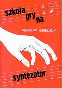 Ok�adka: Bere�nicki Miros�aw, Szko�a na syntezator 1