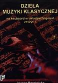 Ok�adka: Bere�nicka Joanna, Dzie�a muzyki klasycznej na keyboard w uk�adzie fingered z.1