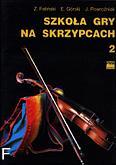 Okładka: Feliński Zenon, Górski Emil, Powroźniak Józef, Szkoła gry na skrzypcach z. 2