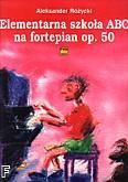 Okładka: Różycki Aleksander, Elementarna szkoła ABC op. 50