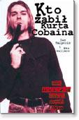 Okładka: Ian Halperin Max Wallace, Kto zabił Kurta Cobaina?