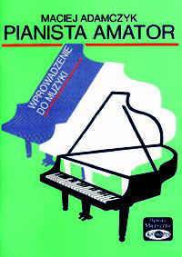 Okładka: Adamczyk M., Pianista amator