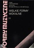Ok�adka: Chomi�ski J�zef, Wilkowska - Chomi�ska Krystyna, Wielkie Formy Wokalne t.V