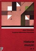 Okładka: Chomiński Józef, Wilkowska - Chomińska Krystyna, Historia muzyki cz. 2