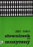 Okładka: Habela Jerzy, Słowniczek muzyczny