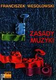 Okładka: Wesołowski Franciszek, Zasady muzyki