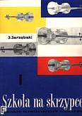 Okładka: Jarzębski Józef, Szkoła na skrzypce cz. 1