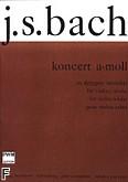 Ok�adka: Bach Johann Sebastian, Koncert a-moll na skrzypce, orkiestr� smyczkow� i b.c., wersja na alt�wk� i fortepian (wyci�g fortep