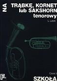 Ok�adka: Lutak Ludwik, Szko�a na tr�bk�, kornet lub sakshorn tenorowy cz. 2