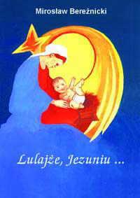 Okładka: Bereźnicki Mirosław, Lulajże Jezuniu - śpiewnik kolęd z chwytami gitarowymi