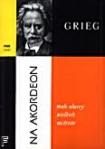 Okładka: Grieg Edward, Małe utwory wielkich mistrzów na akordeon
