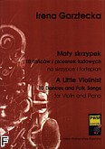 Okładka: Garztecka Irena, Mały skrzypek 10 tańców i piosenek ludowych w pierwszej pozycji
