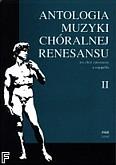 Okładka: Wiechowicz Stanisław, Antologia muzyki chóralnej Renesansu na chór mieszany teksty oryginalne; z. 2 (partytura)