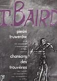 Okładka: Baird Tadeusz, Pieśni Truwerów na alt,  2 felty i wiolonczelę (partytura)
