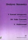 Okładka: Bacewicz Grażyna, V Koncert skrzypcowy (wyciąg fortepianowy)