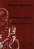 Ok�adka: Bacewicz Gra�yna, III Koncert skrzypcowy (wyci�g fortepianowy)