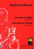 Okładka: Sikorski Kazimierz, Koncert na trąbkę, orkiestrę smyczkową, 4 kotły, ksylofon i tam-tam (wyciąg fortepianowy)
