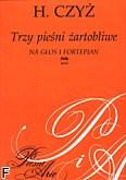 Okładka: Czyż Henryk, Trzy pieśni żartobliwe na głos  i  fortepian (partytura)