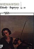 Ok�adka: Wieniawski Henryk, Etiudy - kaprysy op.18 na skrzypce z towarzyszeniem drugich skrzypiec (partytura + g�osy)