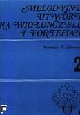 Ok�adka: Adamska Zofia, Melodyjne utwory na wiolonczel� i fortepian, z. 2