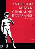 Ok�adka: Wiechowicz Stanis�aw, Antologia muzyki ch�ralnej Renesansu na ch�r mieszany teksty oryginalne; z. 1 (partytura)