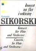 Ok�adka: Sikorski Kazimierz, Koncert na flet i orkiestr� (wyci�g fortepianowy)