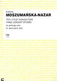 Okładka: Moszumańska-Nazar Krystyna, Trzy etiudy koncertowe na perkusję solo