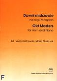 Okładka: Kalinowski Jerzy, Malanek Maria, Dawni mistrzowie na róg i fortepian