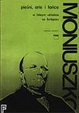 Ok�adka: Moniuszko Stanis�aw, Pie�ni, arie i ta�ce w �atwym uk�adzie na fortepian
