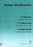Okładka: Nikodemowicz Andrzej, 3 Kołysanki na obój i fortepian