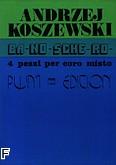 Okładka: Koszewski Andrzej, Ba-No-Sche-Ro na chór mieszany (partytura)