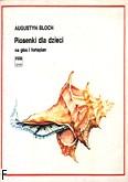 Okładka: Bloch Augustyn, Piosenki dla dzieci (wyciąg fortepianowy)