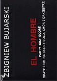 Okładka: Bujarski Zbigniew, El Hombre oratorium na głosy solo, chór i orkiestrę
