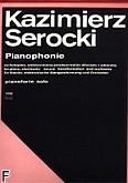 Ok�adka: Serocki Kazimierz, Pianophonie na fortepian, elektroniczne przetworzenie d�wi�ku i orkiestr�