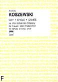 Ok�adka: Koszewski Andrzej, Gry na ch�r �e�ski lub ch�opi�cy (partytura)