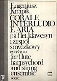 Okładka: Knapik Eugeniusz, Corale, interludio e aria na flet, klawesyn i zespół smyczkowy (partytura)