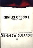 Ok�adka: Bujarski Zbigniew, Similis Greco I (partytura)