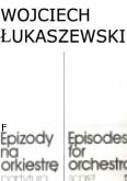 Ok�adka: �ukaszewski Wojciech, Epizody (partytura)