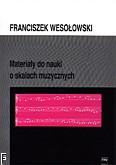 Ok�adka: Weso�owski Franciszek, Materia�y do nauki o skalach muzycznych