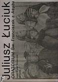 Okładka: Łuciuk Juliusz, Święty Franciszek z Asyżu oratorium na sopran, tenor, baryton, chór mieszany i orkiestrę (partytura)