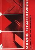 Okładka: Stachowski Marek, Quartetto da ingresso na kwartet smyczkowy (partytura)