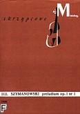 Okładka: Szymanowski Karol, Preludium op. 1 nr 1