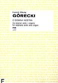 Okładka: Górecki Henryk Mikołaj, O Domina Nostra op. 55 medytacje o Jasnogórskiej Pani Naszej