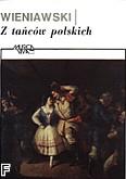Ok�adka: Wieniawski Henryk, Z ta�c�w polskich
