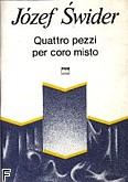 Ok�adka: �wider J�zef, Quattro pezzi na ch�r mieszany (partytura)