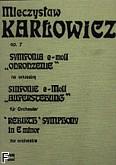 Ok�adka: Kar�owicz Mieczys�aw, Symfonia e-moll Op. 7 -Odrodzenie