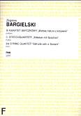 Okładka: Bargielski Zbigniew, III kwartet smyczkowy -