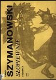 Ok�adka: Szymanowski Karol, Pie�ni  S�opiewnie, 5 pie�ni op. 46 bis