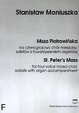 Ok�adka: Moniuszko Stanis�aw, Msza Piotrowi�ska na 4-g�osowy ch�r mieszany solist�w z towarzyszeniem organ�w (partytura)