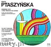 Okładka: Ptaszyńska Marta, Srebrne nitki i inne piosenki dla dzieci. Na głos solo, chór, fortepian i dziecięce instrumenty perkusyjne.